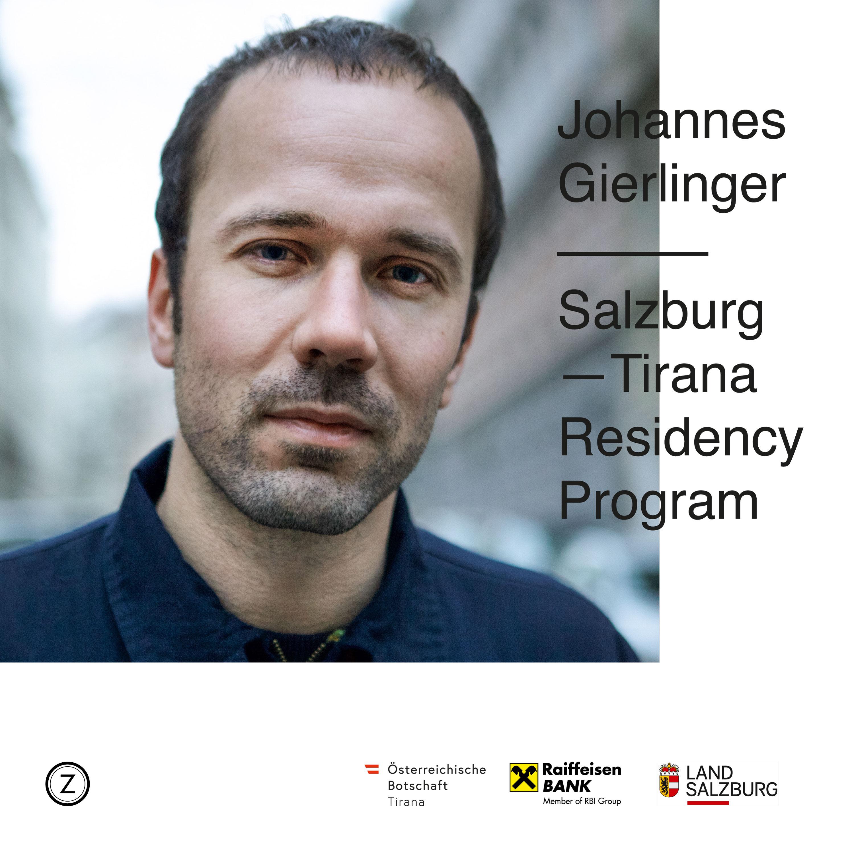Johannes Gierlinger | Salzburg — Tirana Residency Program